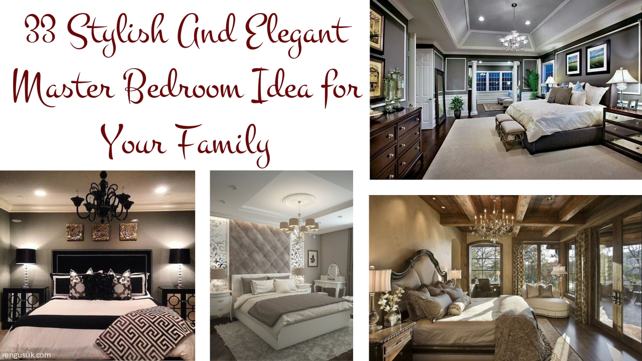 33 Stylish And Elegant Master Bedroom Idea for Your Family ...